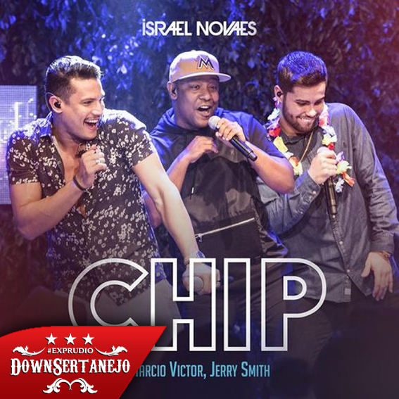 Baixar Israel Novaes Part. Jerry Smith e Márcio Vitor – Chip (2018)