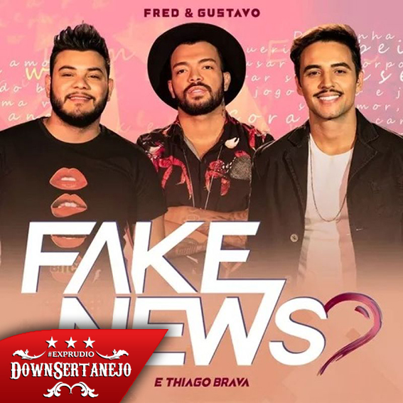 Baixar Fred e Gustavo Part. Thiago Brava – Fake News (2019)